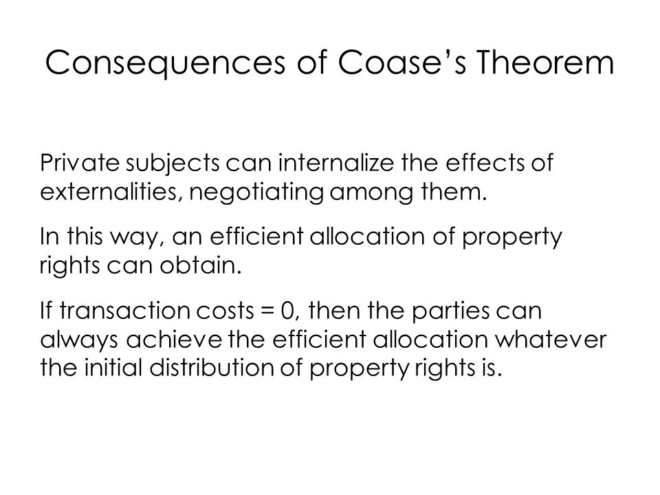 Consequences of Coase's Theorem