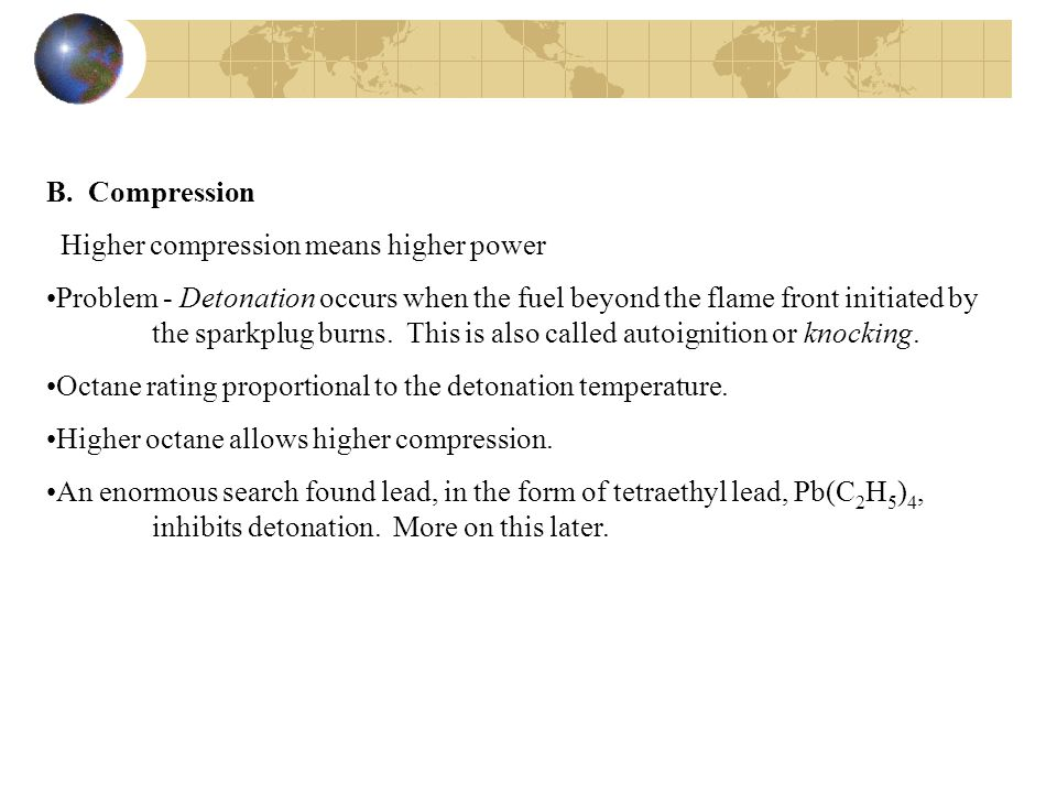B. Compression Higher compression means higher power.