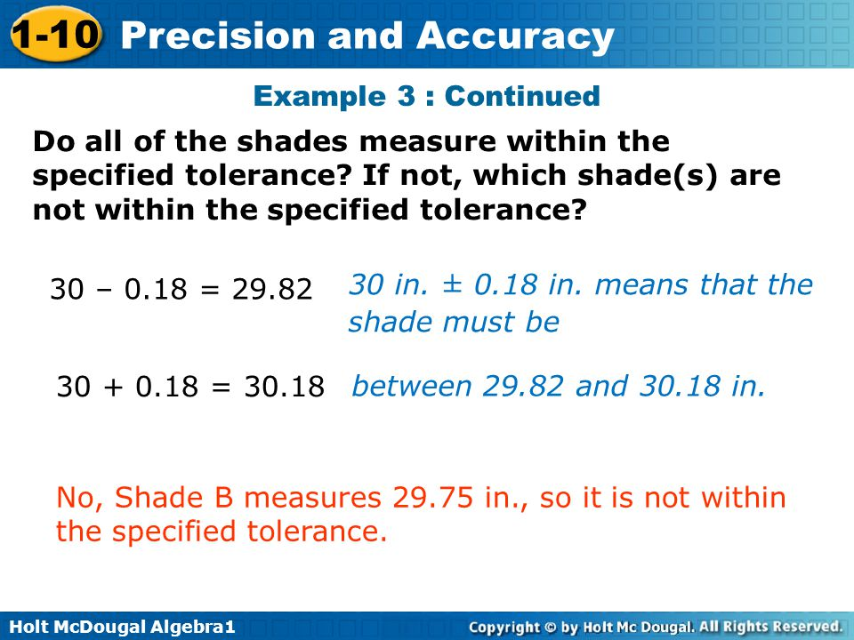 Example 3 : Continued Do all of the shades measure within the specified tolerance If not, which shade(s) are not within the specified tolerance