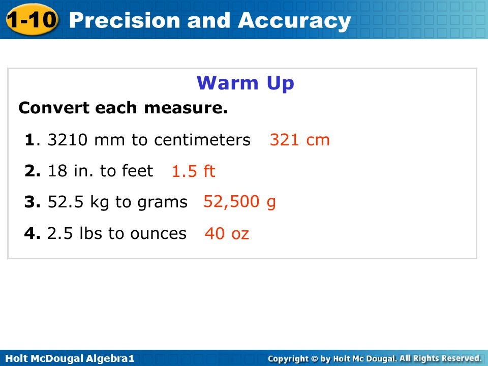 Warm Up Convert each measure. 1. 3210 mm to centimeters