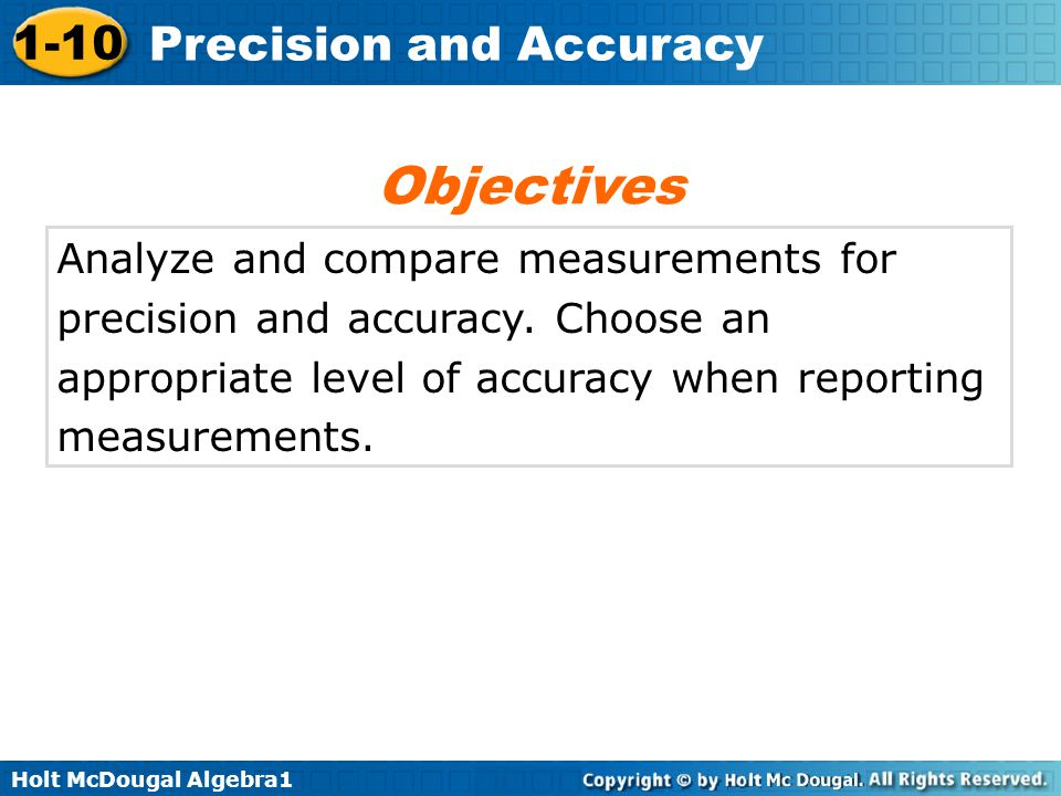 Objectives Analyze and compare measurements for