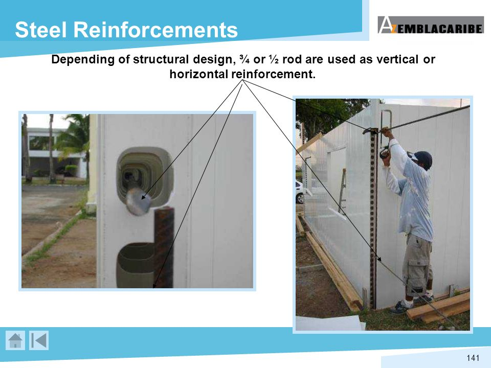 Steel Reinforcements Depending of structural design, ¾ or ½ rod are used as vertical or.