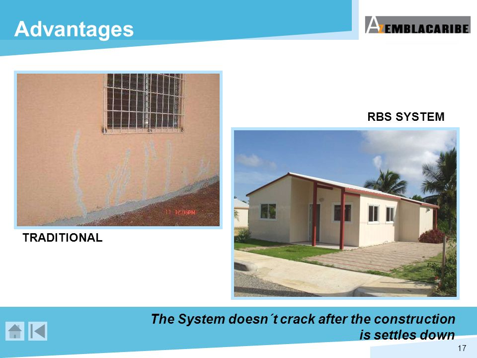 Advantages RBS SYSTEM TRADITIONAL The System doesn´t crack after the construction is settles down