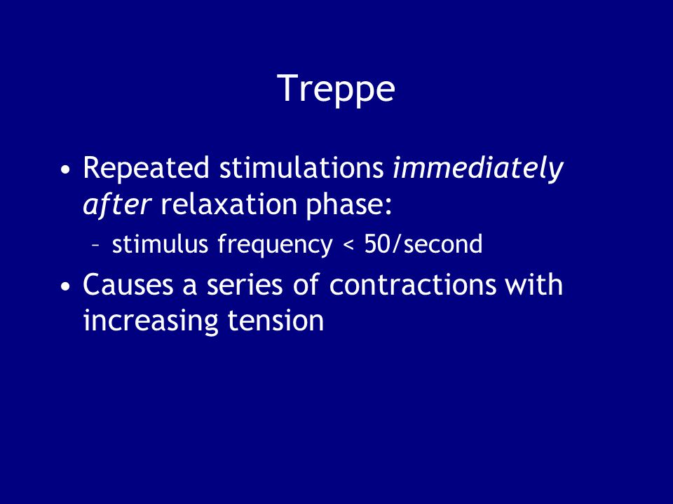 Treppe Repeated stimulations immediately after relaxation phase: