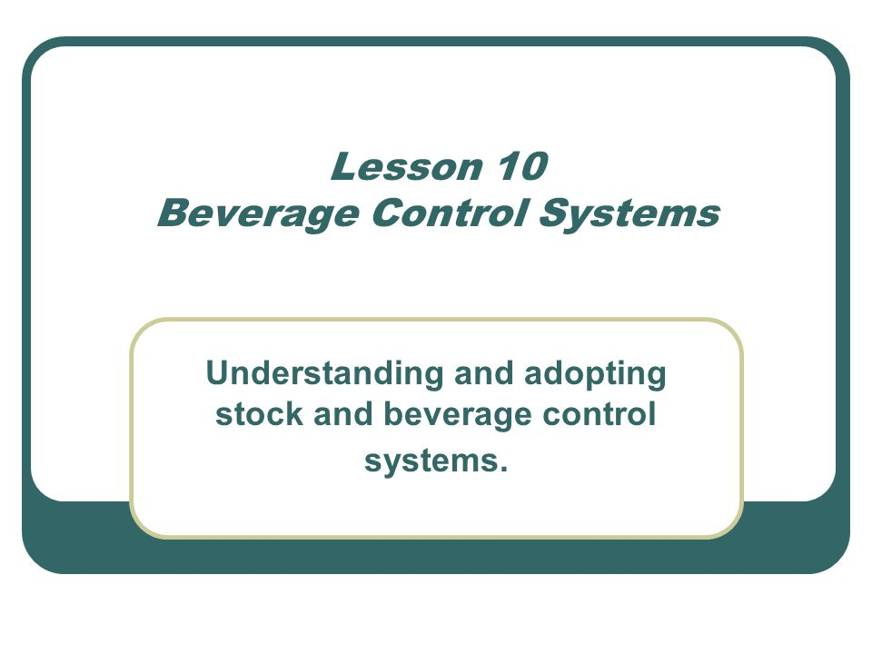 Lesson 10 Beverage Control Systems