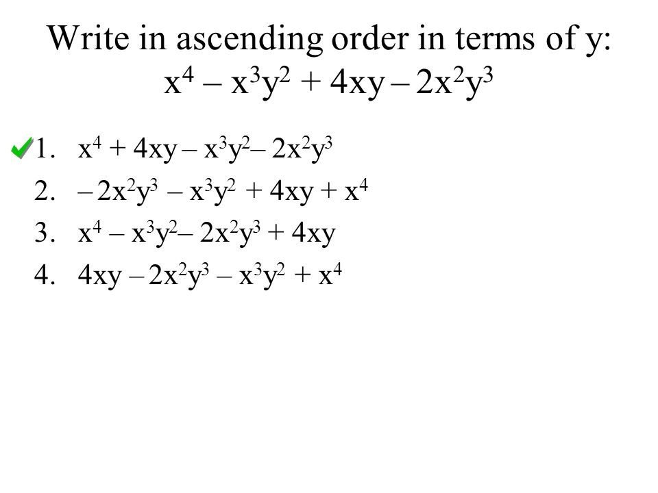 Write in ascending order in terms of y: x4 – x3y2 + 4xy – 2x2y3