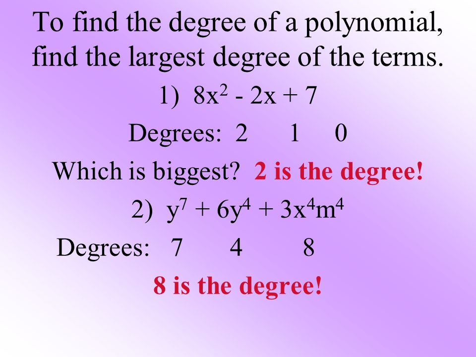 Which is biggest 2 is the degree!