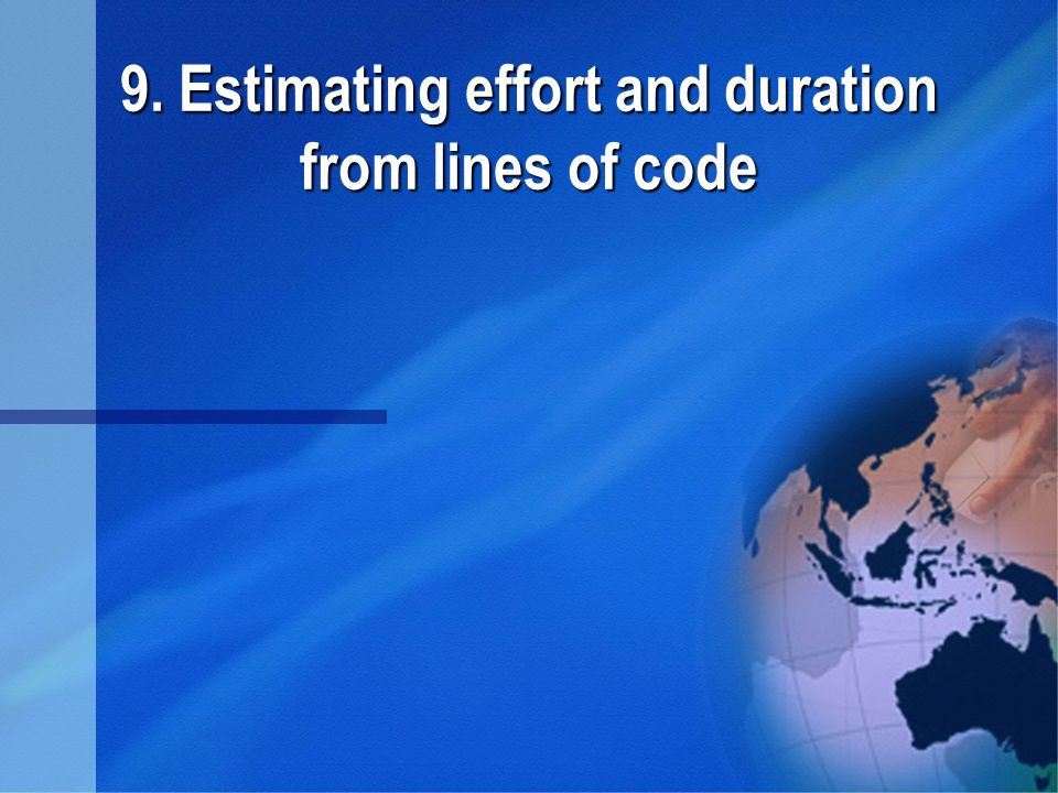9. Estimating effort and duration from lines of code
