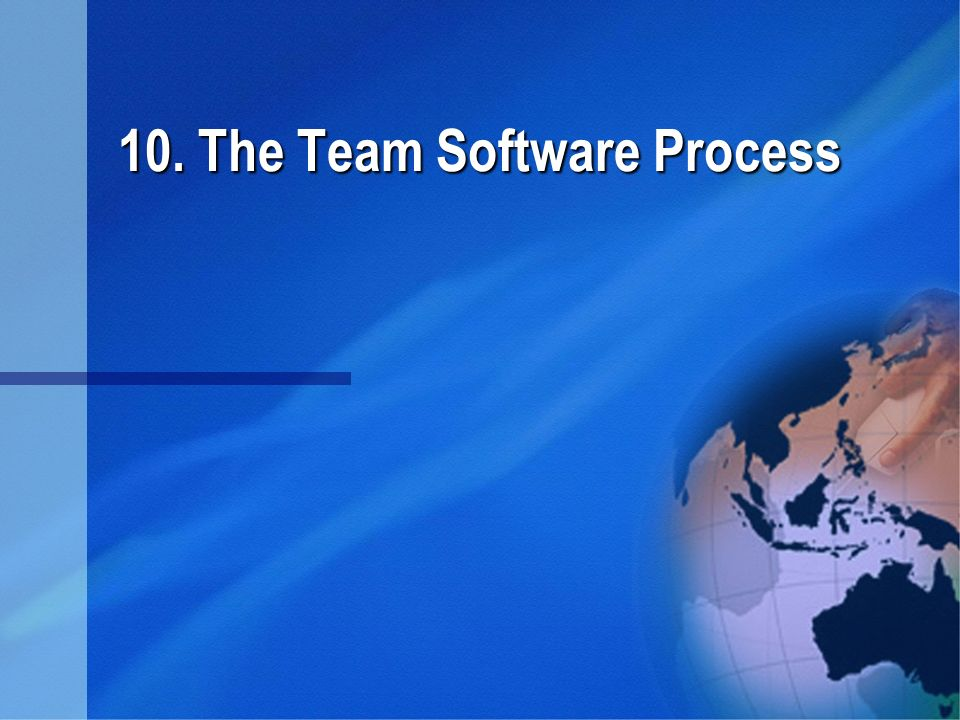10. The Team Software Process
