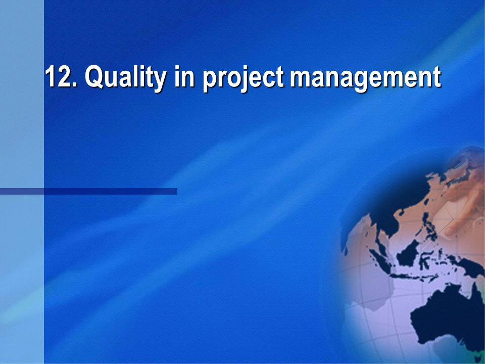 12. Quality in project management