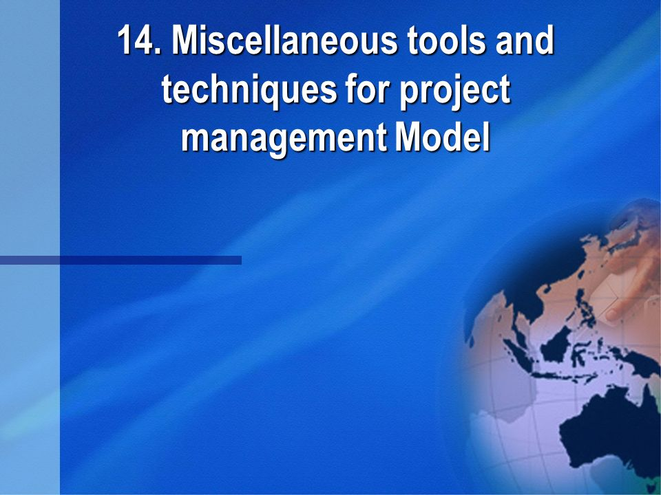 14. Miscellaneous tools and techniques for project management Model