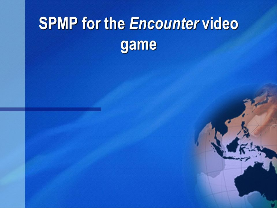 SPMP for the Encounter video game