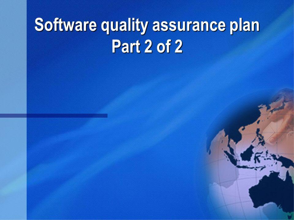 Software quality assurance plan Part 2 of 2