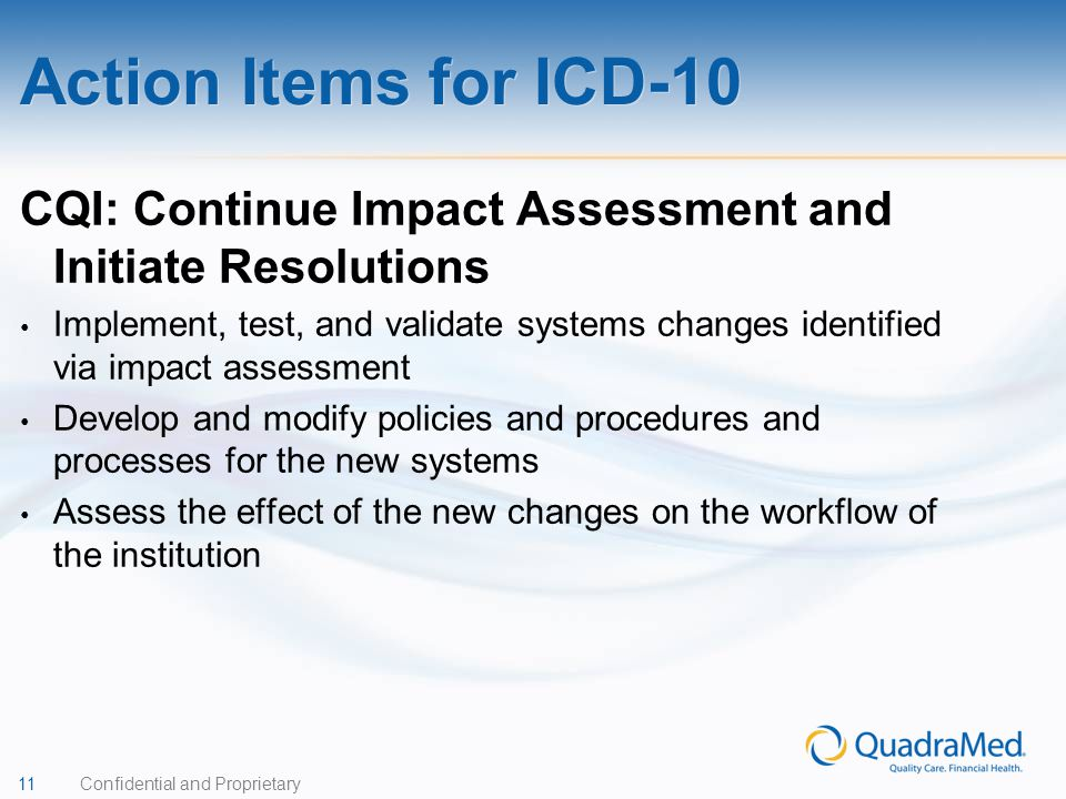 Action Items for ICD-10 CQI: Continue Impact Assessment and Initiate Resolutions.
