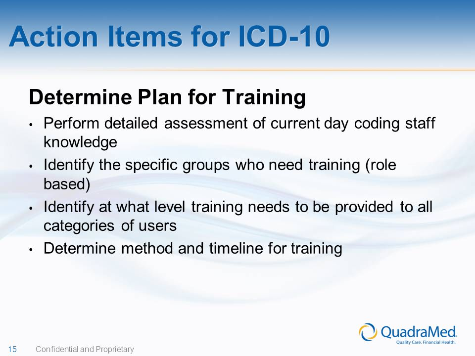 Action Items for ICD-10 Determine Plan for Training