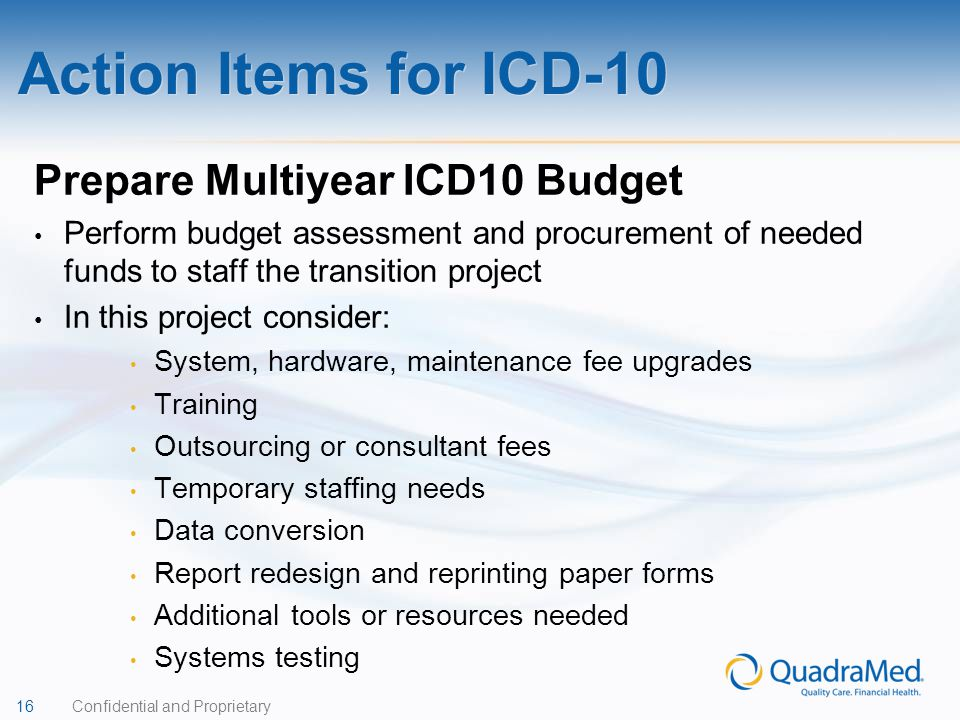 Action Items for ICD-10 Prepare Multiyear ICD10 Budget