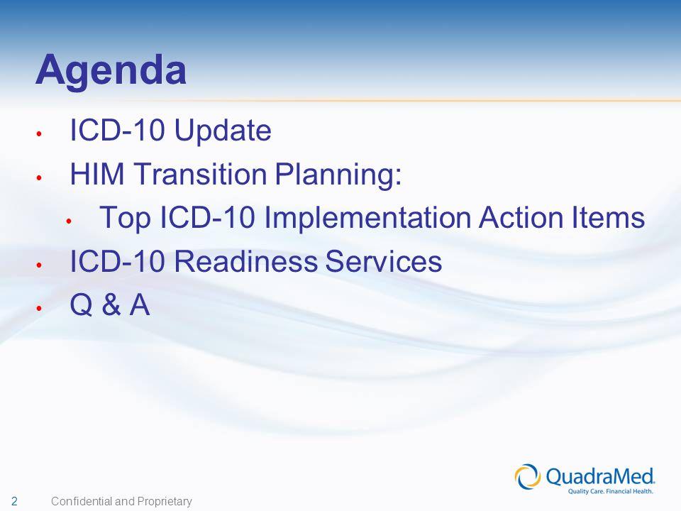 Agenda ICD-10 Update HIM Transition Planning: