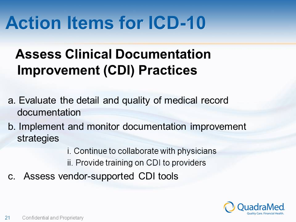 Action Items for ICD-10 Assess Clinical Documentation Improvement (CDI) Practices.
