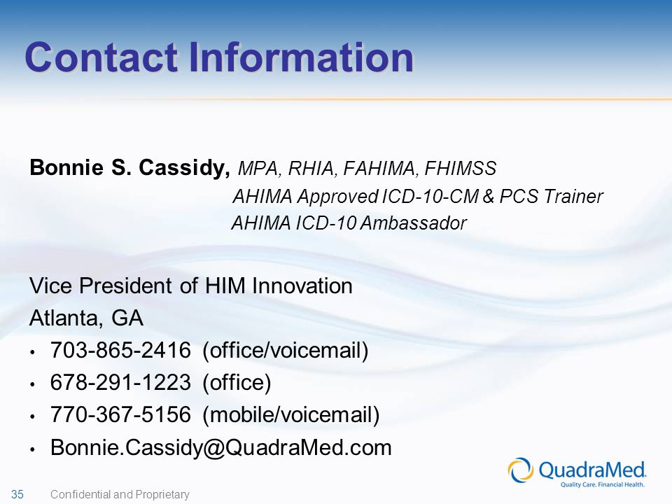 Contact Information Bonnie S. Cassidy, MPA, RHIA, FAHIMA, FHIMSS. AHIMA Approved ICD-10-CM & PCS Trainer.