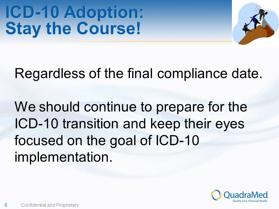 ICD-10 Adoption: Stay the Course!