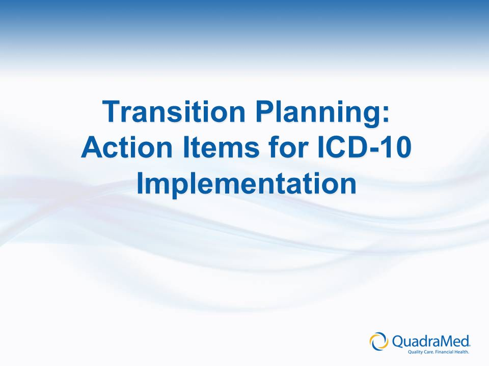 Transition Planning: Action Items for ICD-10 Implementation