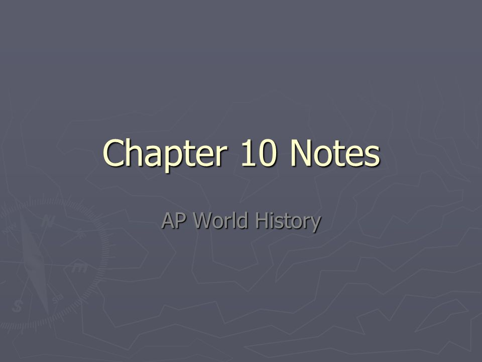 Chapter 10 Notes AP World History