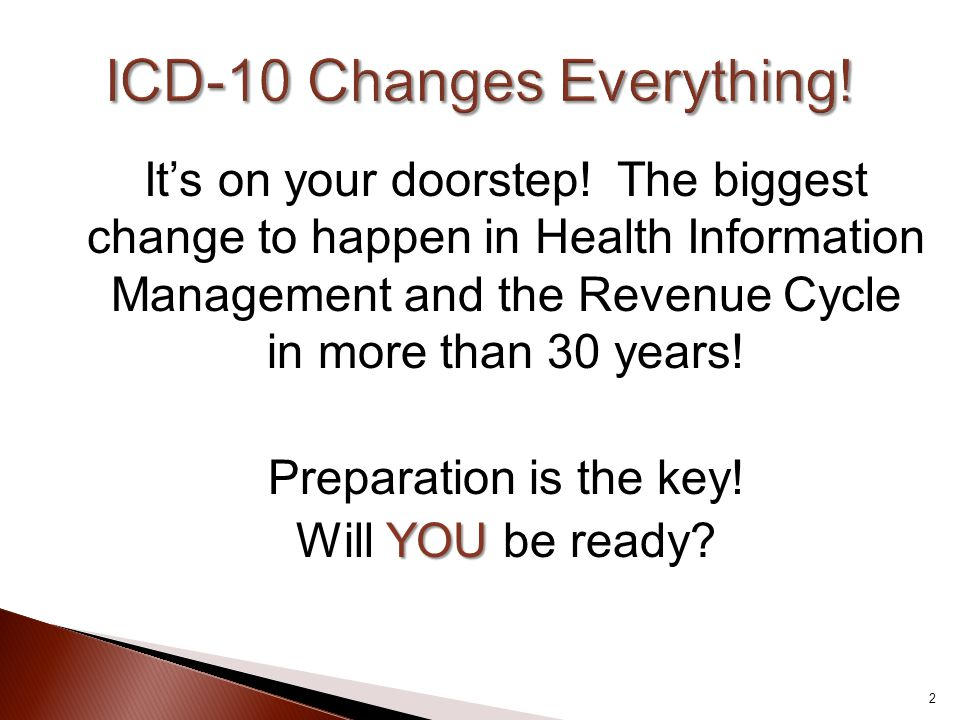 ICD-10 Changes Everything!
