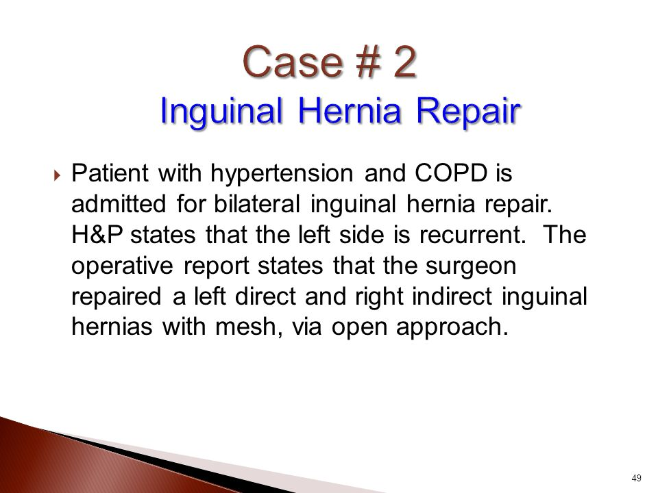 Case # 2 Inguinal Hernia Repair