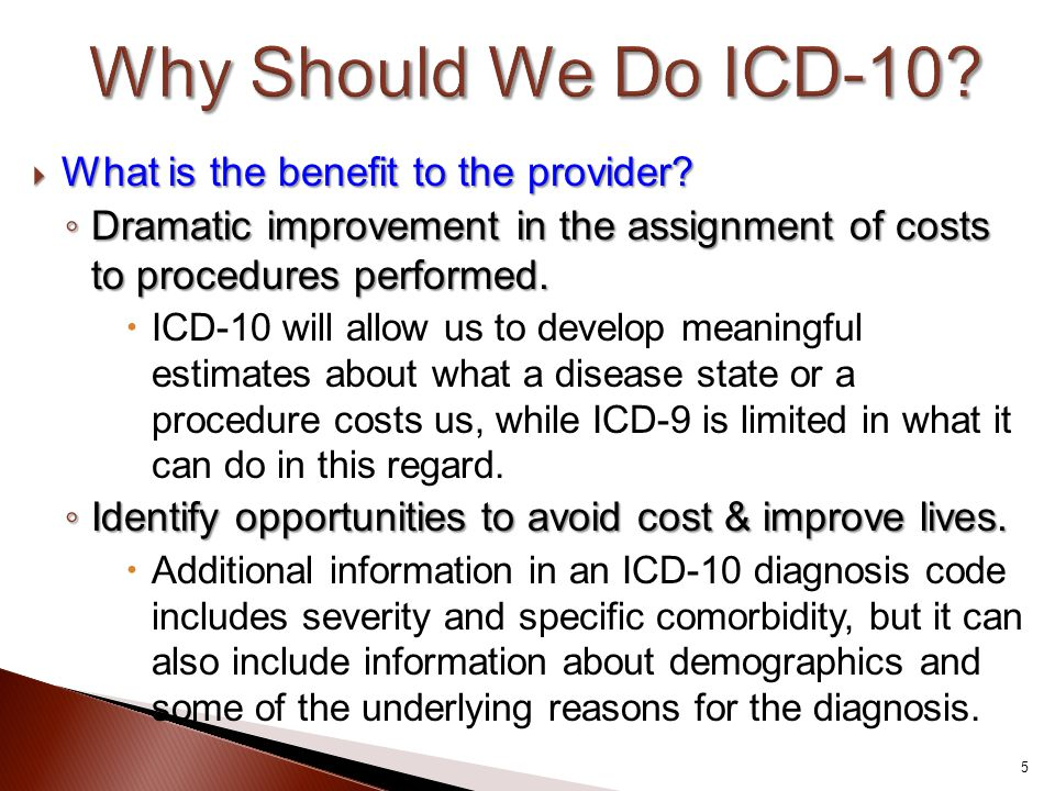 Why Should We Do ICD-10 What is the benefit to the provider