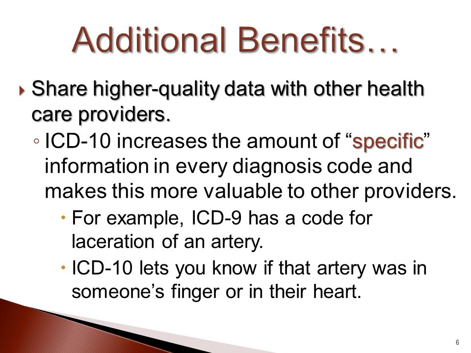 Additional Benefits… Share higher-quality data with other health care providers.