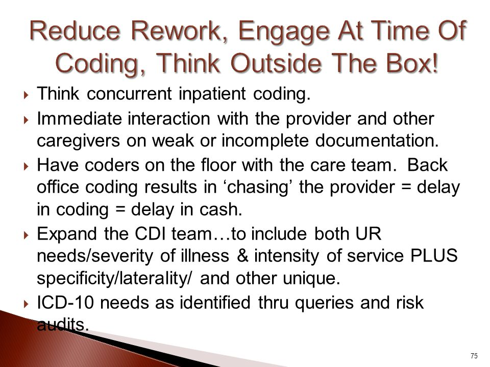 Reduce Rework, Engage At Time Of Coding, Think Outside The Box!