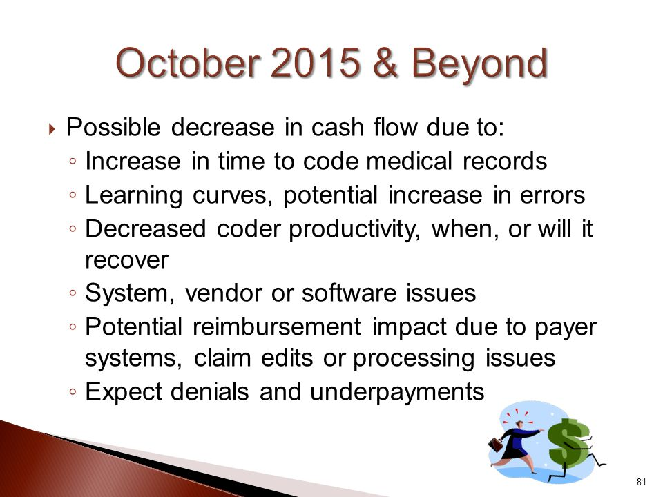 October 2015 & Beyond Possible decrease in cash flow due to: