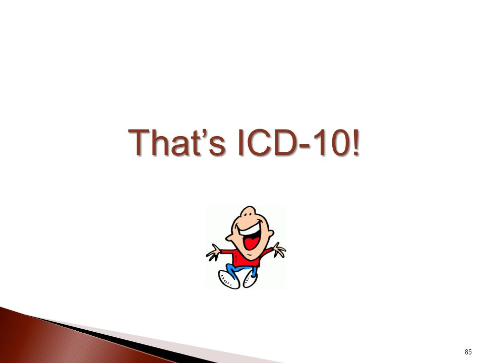 That's ICD-10!