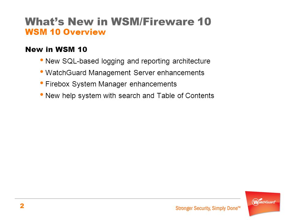 What's New in WSM/Fireware 10 WSM 10 Overview