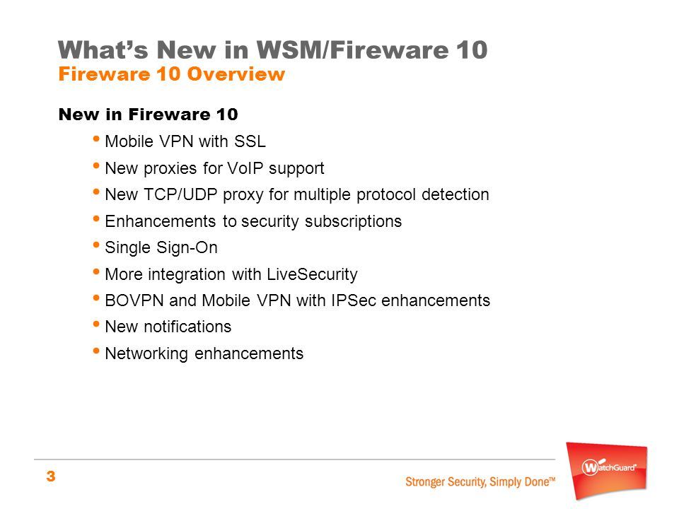 What's New in WSM/Fireware 10 Fireware 10 Overview