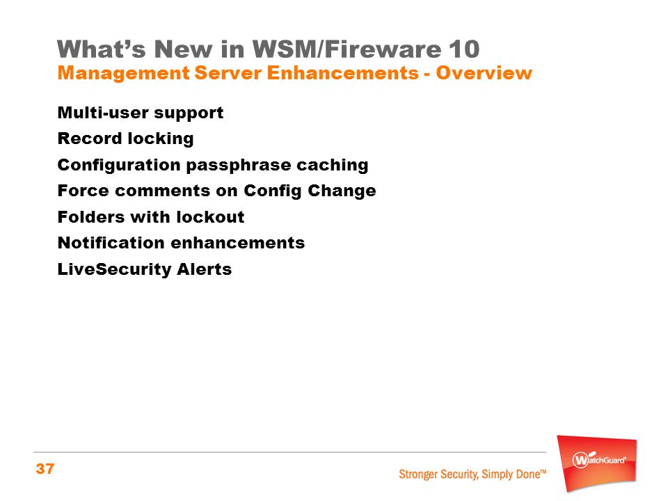 What's New in WSM/Fireware 10 Management Server Enhancements - Overview