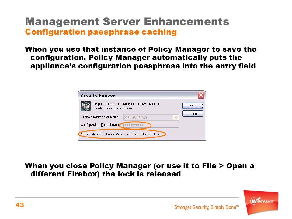 Management Server Enhancements Configuration passphrase caching