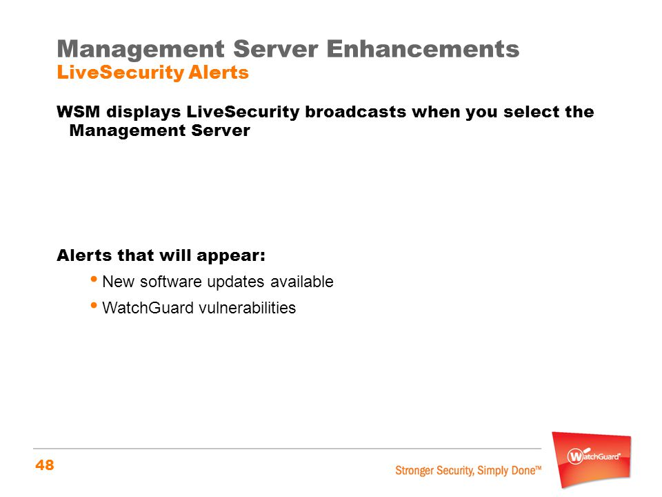 Management Server Enhancements LiveSecurity Alerts