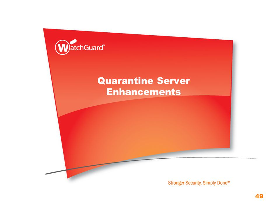 Quarantine Server Enhancements