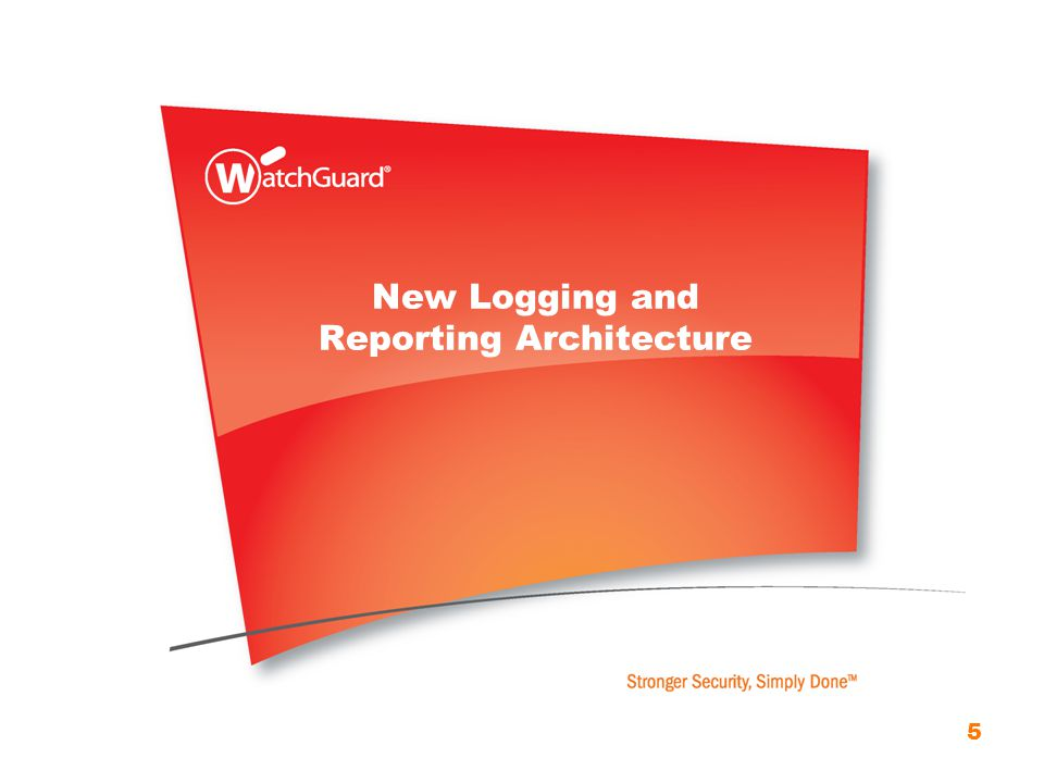 New Logging and Reporting Architecture