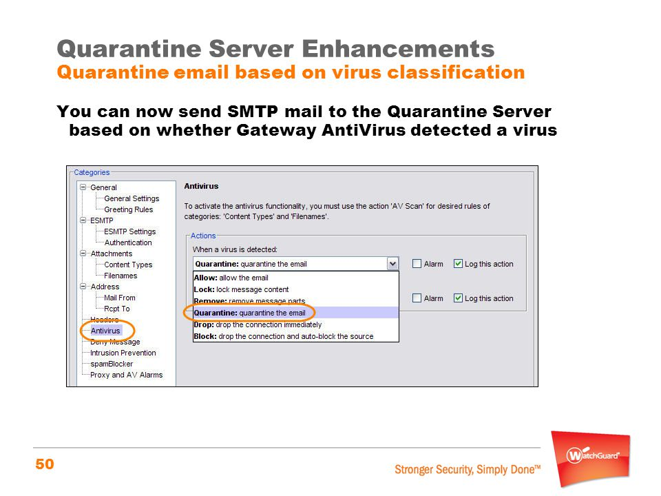 Quarantine Server Enhancements Quarantine email based on virus classification