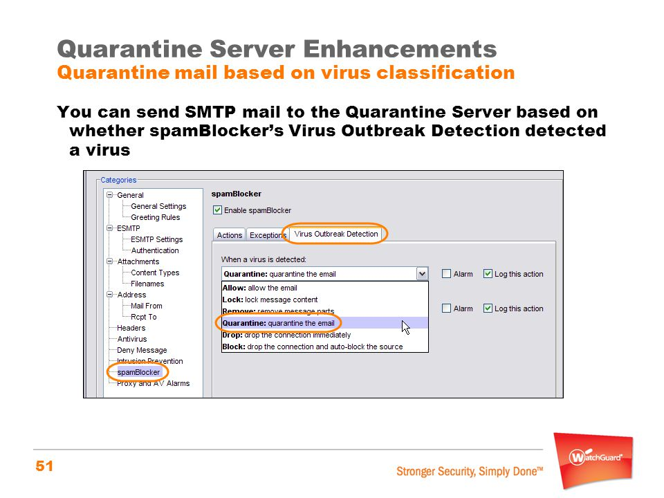 Quarantine Server Enhancements Quarantine mail based on virus classification