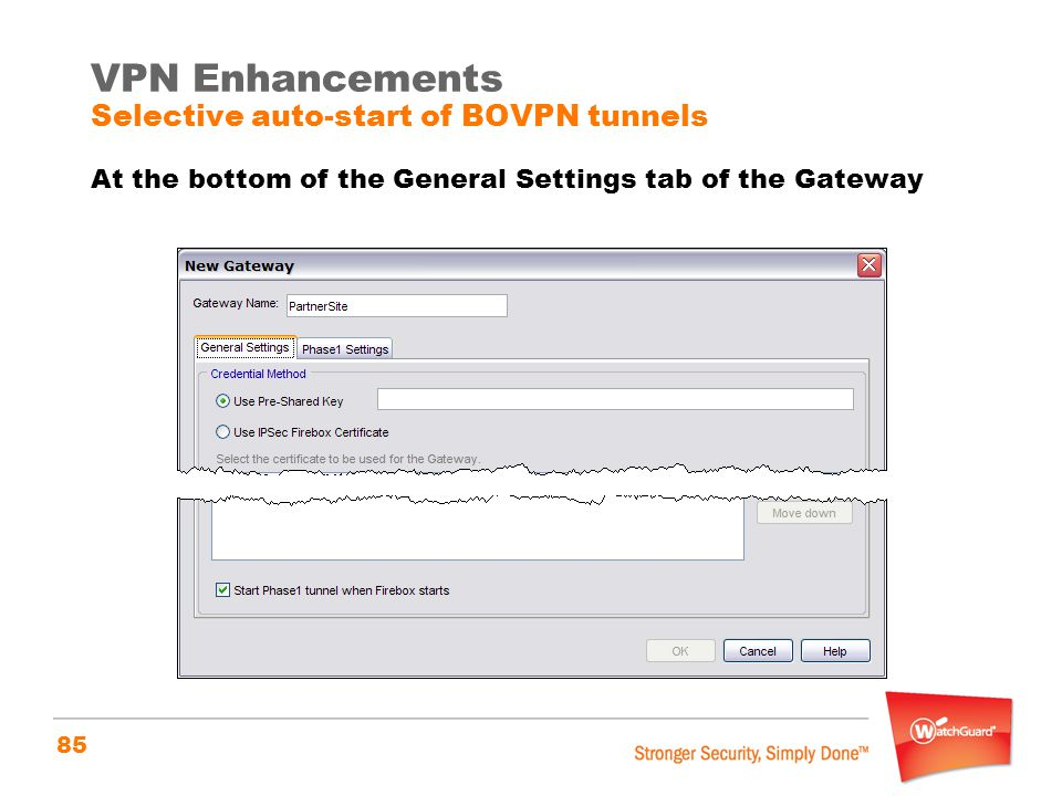 VPN Enhancements Selective auto-start of BOVPN tunnels