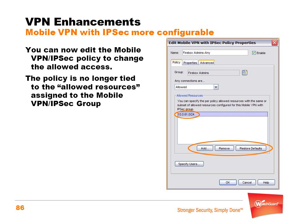 VPN Enhancements Mobile VPN with IPSec more configurable