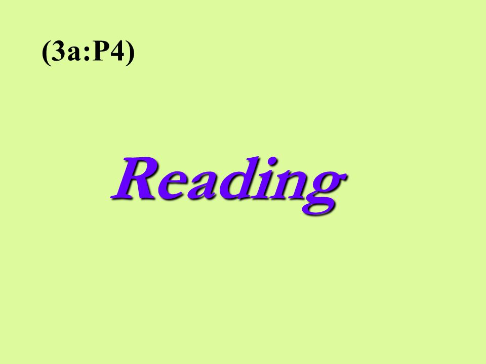 (3a:P4) Reading
