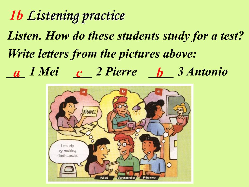 1b Listening practice a c b