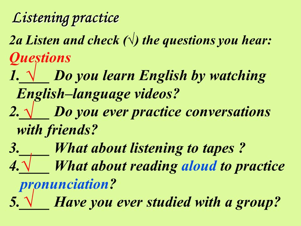 √ √ √ √ Listening practice Questions