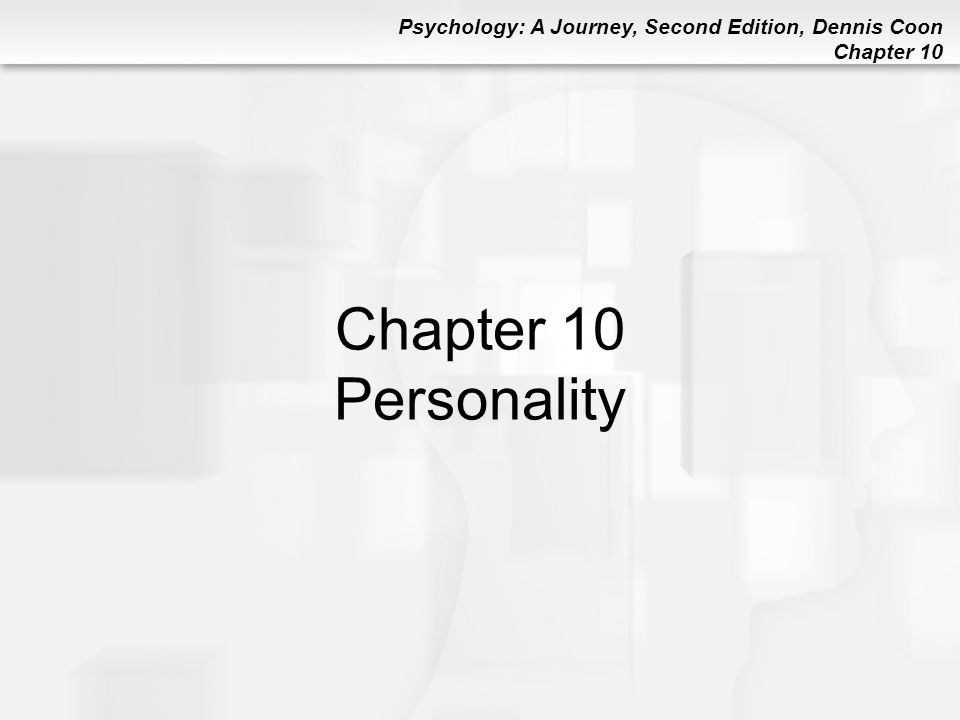 chapter 10 personality This chapter explores various approaches to studying personality it ranges from modern approaches based on computer analysis of personality traits to classic ideas of freud and jung sigmund freud was a psychiatrist, not a psychologist.