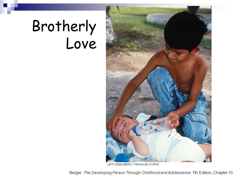 Brotherly Love JEFF GREENBERG / THE IMAGE WORKS