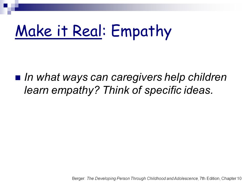 Make it Real: Empathy In what ways can caregivers help children learn empathy.